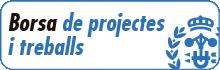 Borsa de Projectes  i Treballs